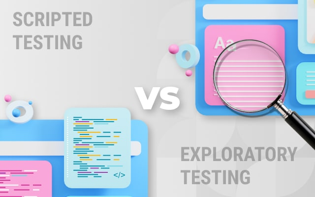 Scripted Testing vs. Exploratory Testing