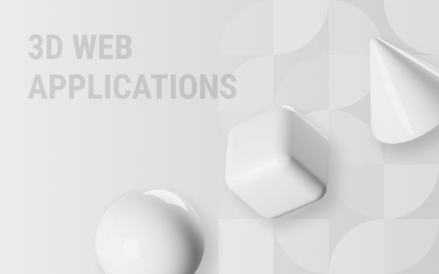 3D Web Applications For Manufacturing Industry
